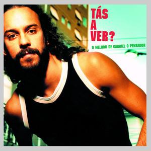 Tás A Ver - O Melhor de Gabriel O Pensador Albumcover