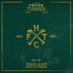 England Keep My Bones - Frank Turner