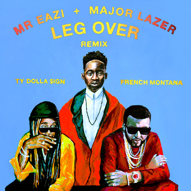 Leg Over (feat. French Montana & Ty Dolla $ign) [Remix]
