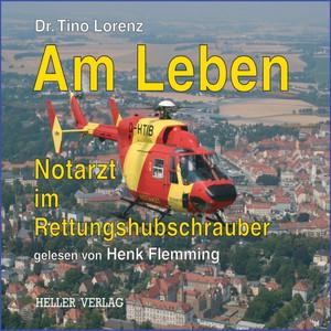 Am Leben - Notarzt im Rettungshubschrauber Audiobook