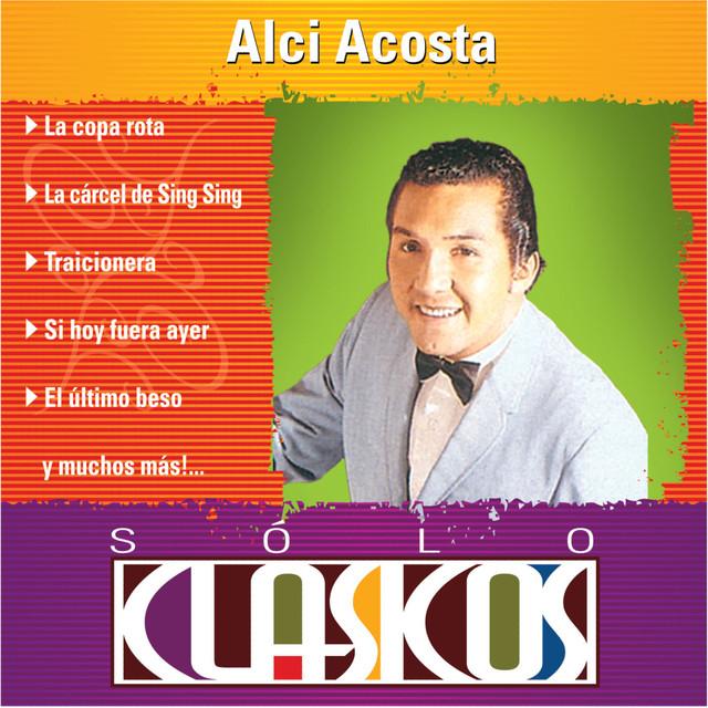 Sólo Clásicos: Alci Acosta