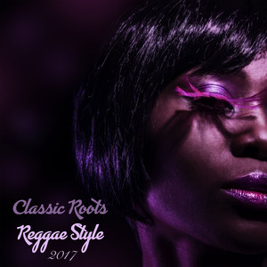 Classic Roots Reggae Style 2017