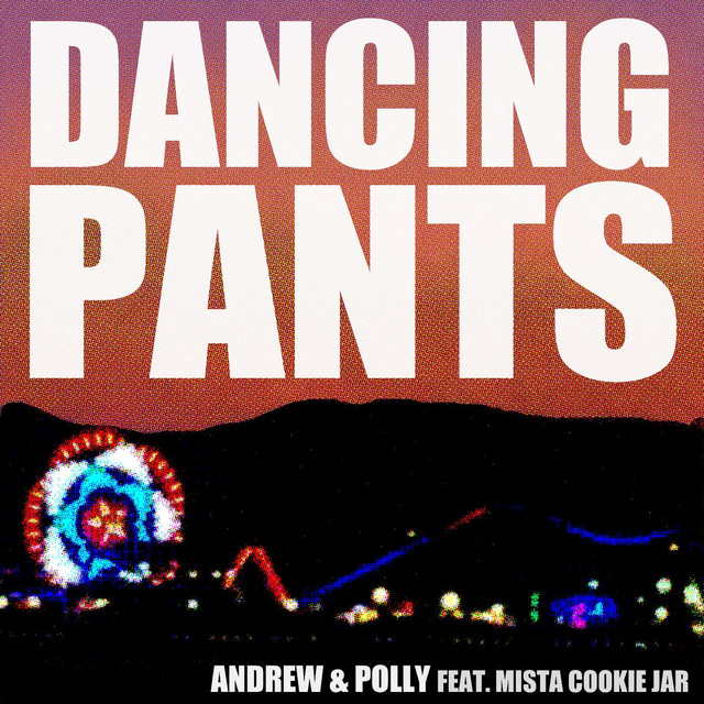 Dancing Pants (feat. Mista Cookie Jar) by Andrew & Polly