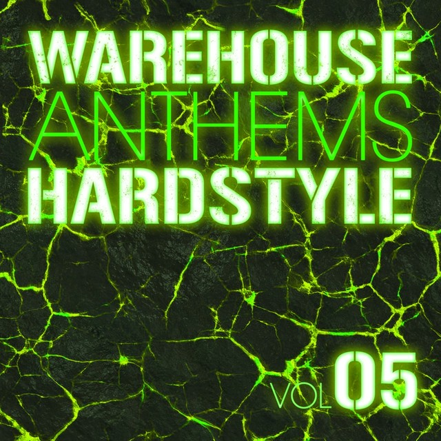 Warehouse Anthems: Hardstyle Vol. 5