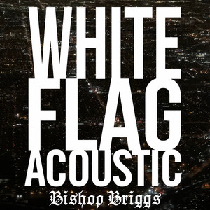 White Flag (Acoustic) Albümü