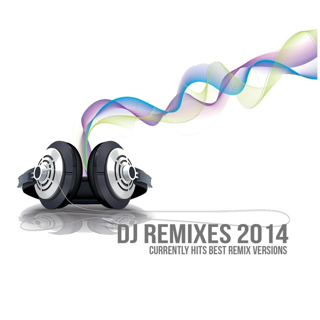 DJ Remixes 2014 (Currently Hits Best Remix Versions)