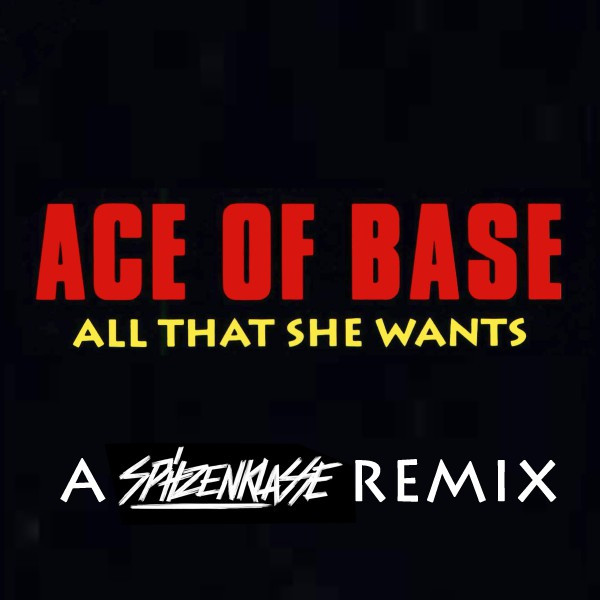 All That She Wants (A Spitzenklasse Remix)