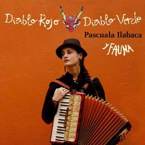 Diablo Rojo Diablo Verde - Pascuala Ilabaca