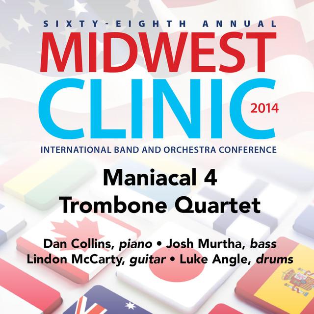 2014 Midwest Clinic: Maniacal 4 Trombone Quartet (Live)