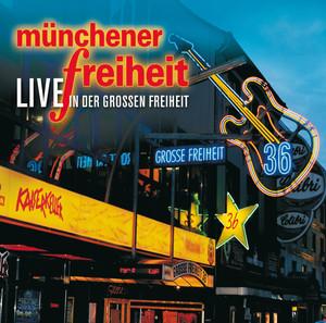 Münchener Freiheit Live in der Großen Freiheit album