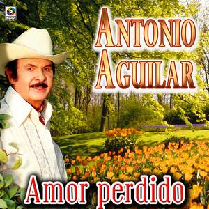 Amor Perdido - Antonio Aguilar album
