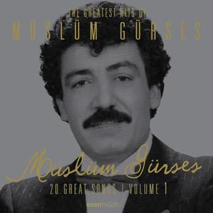 The Greatest Hits of Müslüm Gürses, Vol. 1 (20 Great Songs) Albümü
