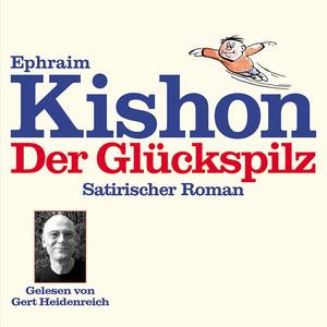 Der Glückspilz (Satirischer Roman) Audiobook