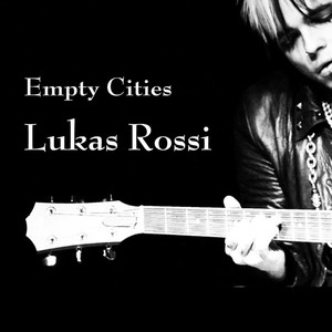 Empty Cities - Lukas Rossi