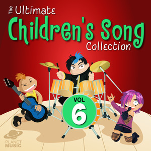 The Ultimate Children's Song Collection, Vol. 6 - The Children's Song