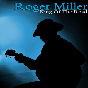 King of the Road - Roger Miller