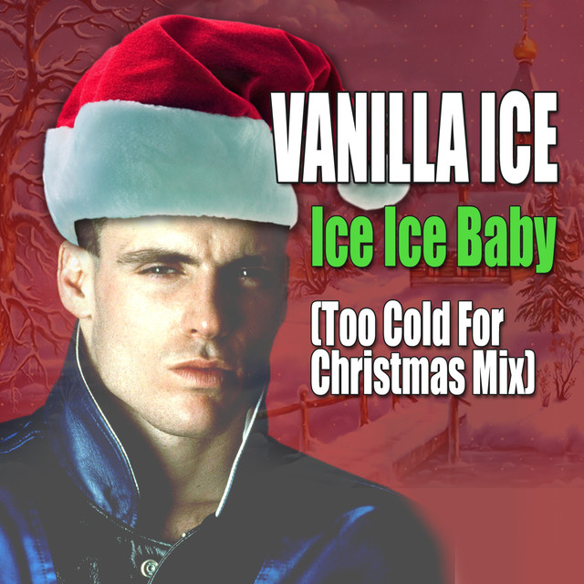Ice Ice Baby (Too Cold for Christmas Mix)