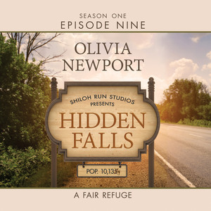 Hidden Falls, Season 1, Episode 9: A Fair Refuge (Unabridged)