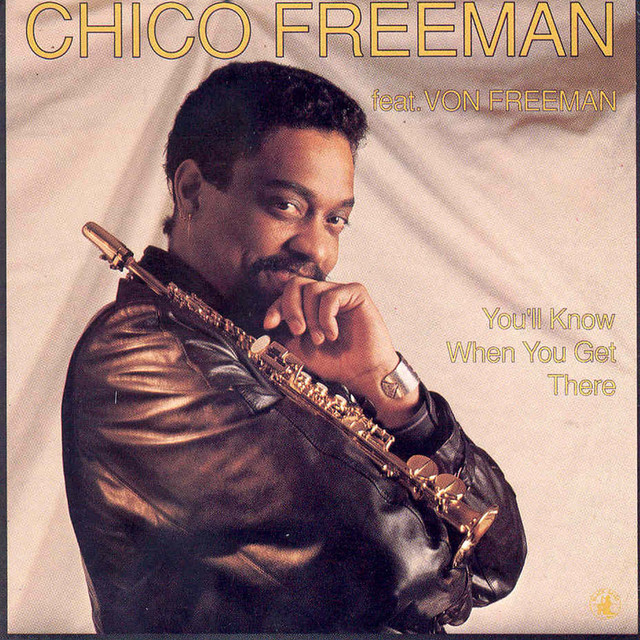 Chico Freeman, Von Freeman You'll Know When You Get There album cover
