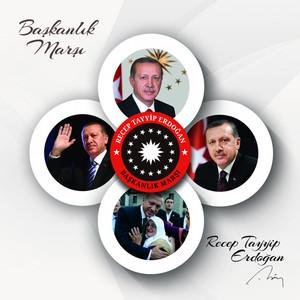 Başkan Recep Tayyip Erdoğan (Başkanlık Marşı) Albümü