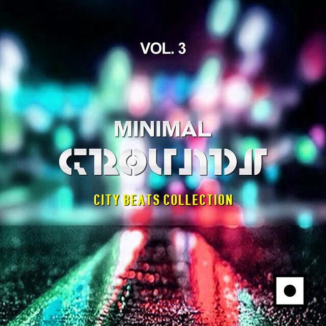 Minimal Grounds, Vol. 3 (City Beats Collection)