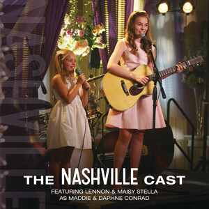 The Nashville Cast Featuring Lennon & Maisy Stella As Maddie & Daphne Conrad