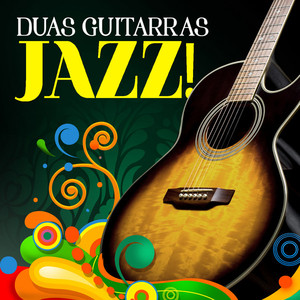 Duas Guitarras - Jazz! album