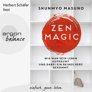 Zen Magic - Wie man sein Leben aufräumt und dabei ein reines Herz bekommt (Ungekürzte Lesung) Audiobook