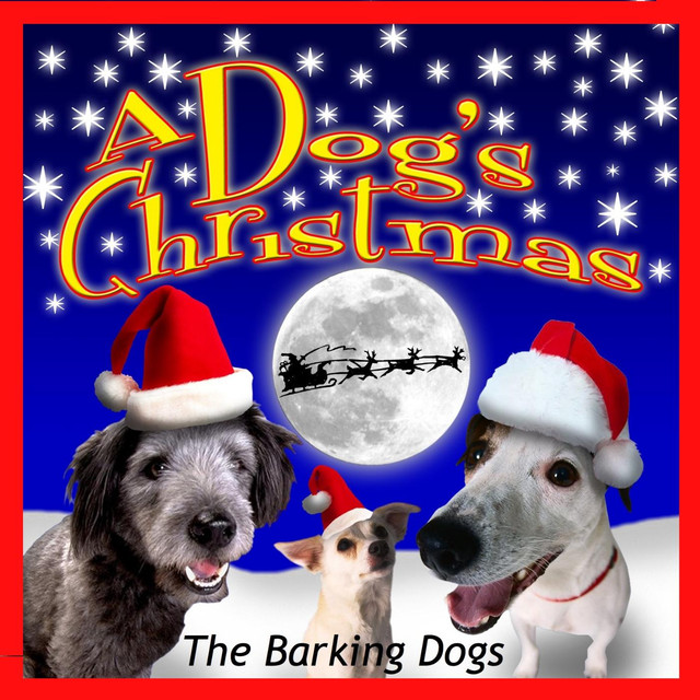 A Dog's Christmas by The Barking Dogs on Spotify