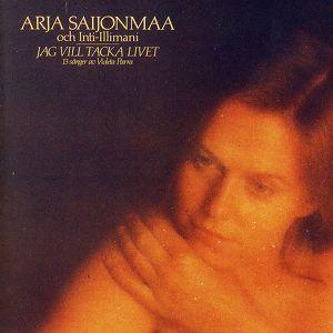 Arja Saijonmaa, Jag vill tacka Livet på Spotify
