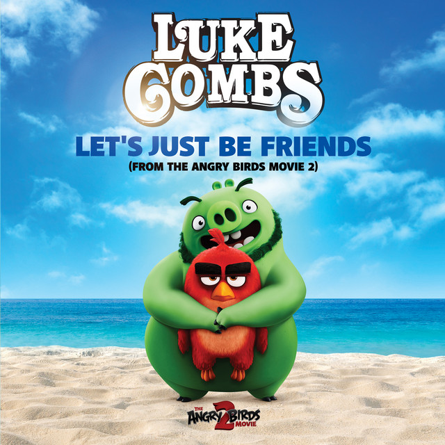 Luke Combs - Let\'s Just Be Friends (From The Angry Birds Movie 2) cover