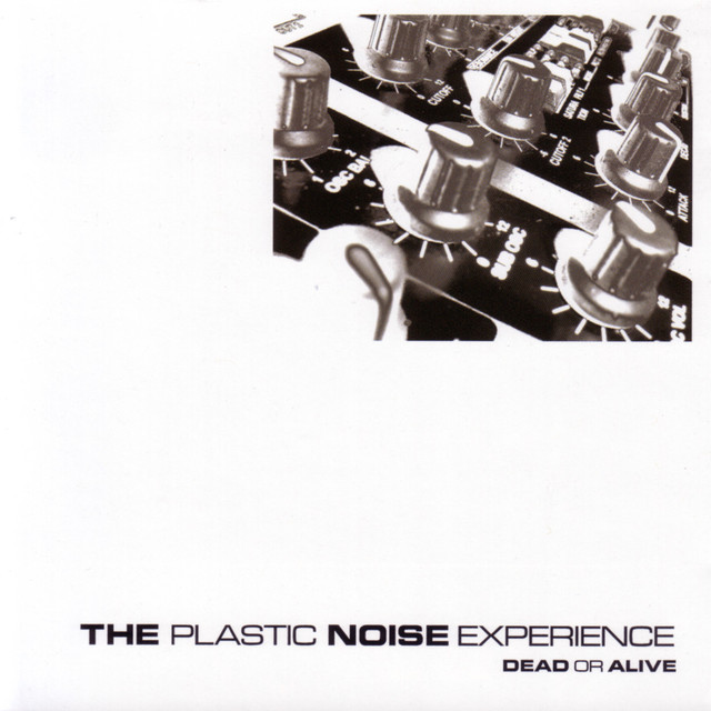 The Plastic Noise Experience
