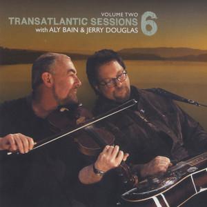 Transatlantic Sessions - Series 6, Vol. Two
