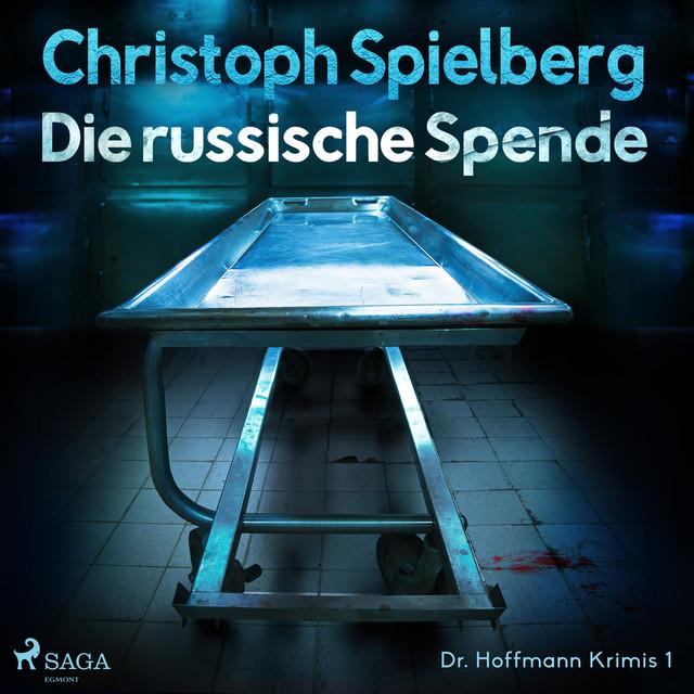 Die russische Spende - Dr. Hoffmann Krimis 1 (Ungekürzt)