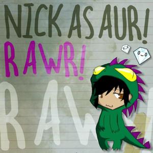 Rawr! - Nickasaur