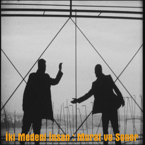 İki Medeni İnsan : Murat Ve Soner
