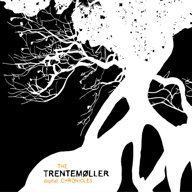 Album cover for The Trentemøller Chronicles by Trentemøller