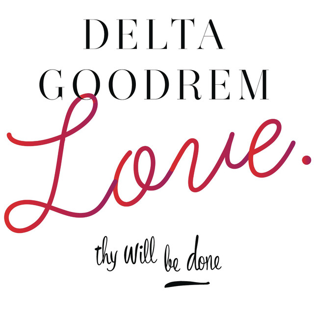 Delta Goodrem Love Thy Will Be Done album cover