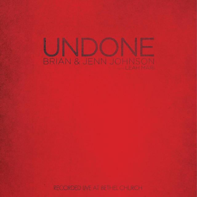 Undone by Brian Johnson on Spotify