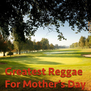 Greatest Reggae For Mother's Day