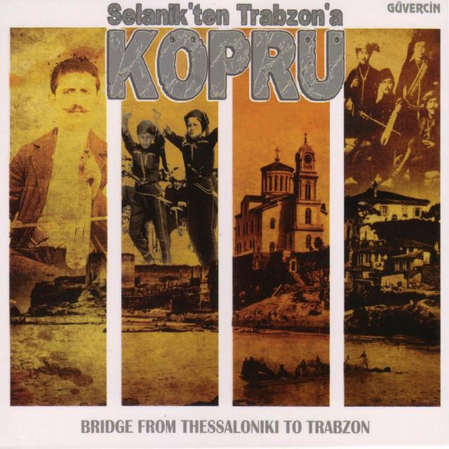 Selanik'ten Trabzon'a Köprü