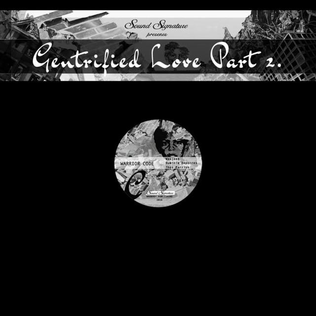 Gentrified Love, Pt. 2