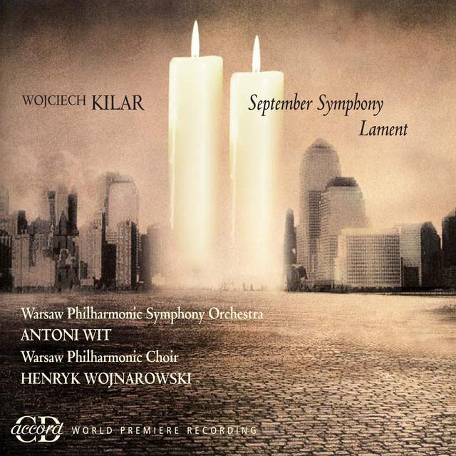 Kilar, W.: September Symphony / Lament