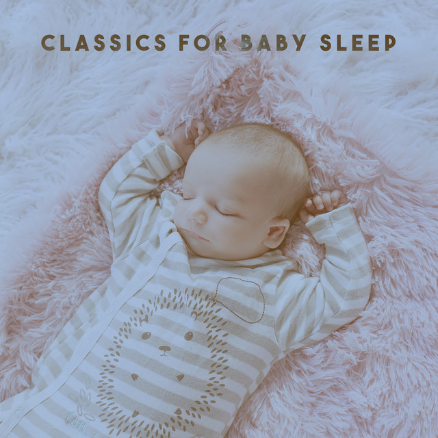 Classics For Baby Sleep