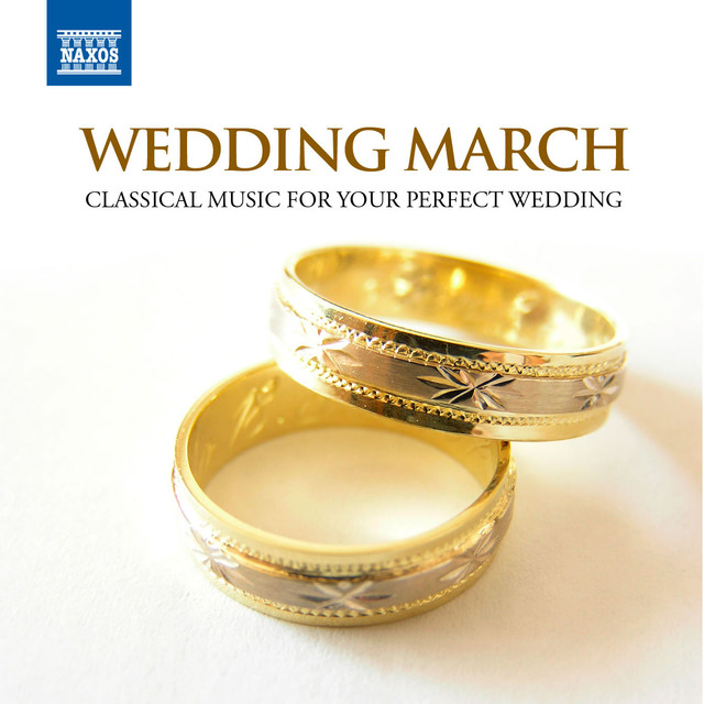 Wedding March: Classical Music for Your Perfect Wedding