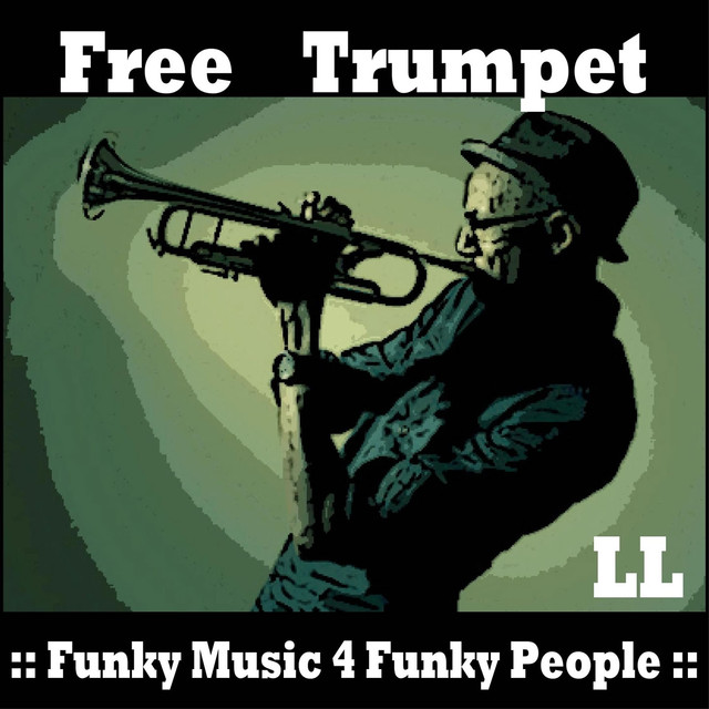 Free Trumpet (Funky music 4 Funky People) by Ll on Spotify