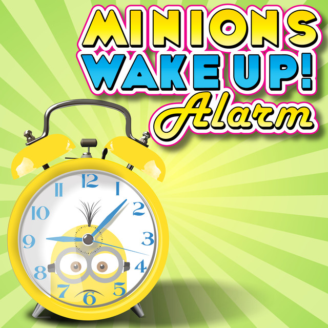 Minions Alarm Clock - Ringtone by The funny club on Spotify