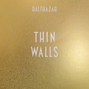 Thin Walls - Balthazar
