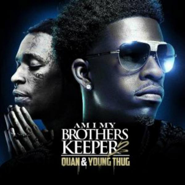 Album cover for Am I My Brothers Keepers by Young Thug, Rich Homie Quan