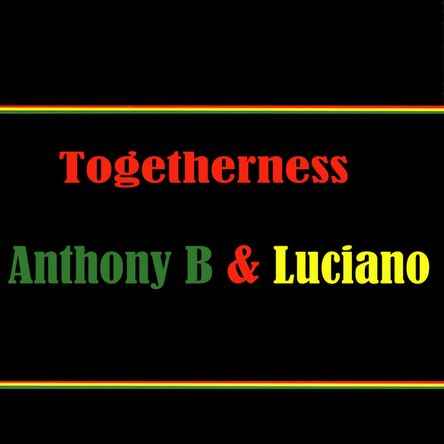 Togetherness Anthony B & Luciano